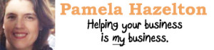 Pamela Hazelton - Helping Your Business is MY Business