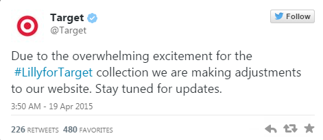Target's Tweet: Due to the overwhelming excitement for the #LillyforTarget collection we are making adjustments to our website.