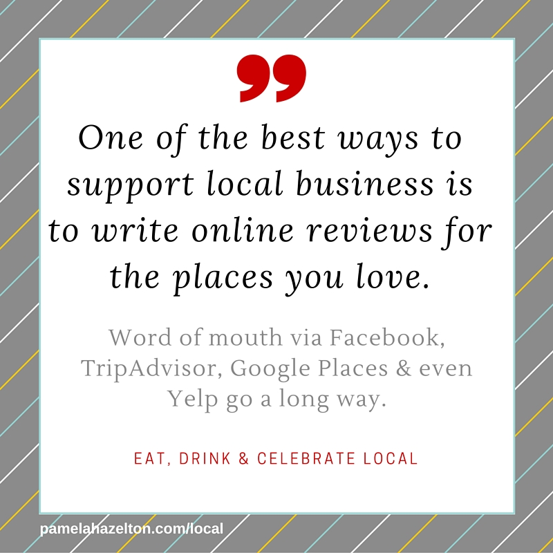 Reads: One of the best ways to support local business is to write online reviews for the places you love.